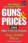 Official Gun Digest Book of Guns & Prices 2007