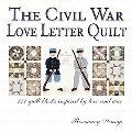 Civil War Love Letter Quilt 121 Quilt Blocks Inspired by Love & War