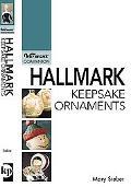 Hallmark Keepsake Ornaments A Warman's Companion