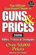 Official Gun Digest Book of Guns & Prices 2008