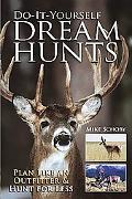 Dream Hunts: Plan Like an Outfitter and Hunt for Less