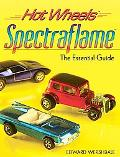 Hot Wheels Spectraflame The Ultimate Guide