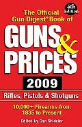 The Official Gun Digest Book of Guns & Prices 2009 Official Gun Digest Book of Guns & Prices...