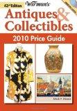 Warman's Antiques & Collectibles 2010 Price Guide (Warman's Antiques & Collectibles Price Gu...