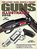 Guns Illustrated 2010: The Latest Guns, Specs & Prices