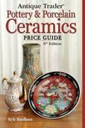 Antique Trader's Pottery & Porcelain Ceramics Price Guide