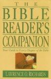 The Bible Reader's Companion: Your Guide to Every Chapter of the Bible (Home Bible Study Lib...
