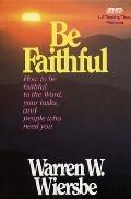 Be Faithful: 1-2 Timothy, Titus, Philemon