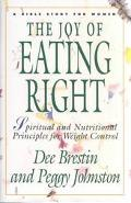 Joy of Eating Right! Spiritual and Nutritional Principles for Weight Control