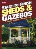 Start-to-Finish: Sheds and Gazebos (Ortho Books)