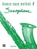 Saxophone: Book 1 (Breeze Easy Method Series)
