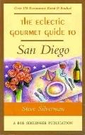 The Eclectic Gourmet Guide To San Diego - Steve Silverman - Paperback