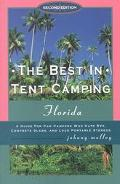 Best in Tent Camping Florida A Guide for Campers Who Hate Rvs, Concrete Slabs, and Loud Port...