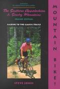 Mountain Bike! the Southern Appalachian and Smoky Mountains A Guide to the Classic Trails