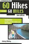 60 Hikes Within 60 Miles Nashville Including Clarksville, Columbia, Gallatin, and Murfreesboro