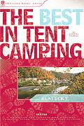Best in Tent Camping Kentucky a Guide for Car Campers Who Hate Rvs, Concrete Slabs, and Loud...