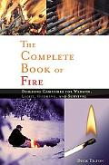 Complete Book Of Fire Building Campfires For Warmth, Light, Cooking, And Survival