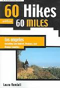 60 Hikes Within 60 Miles Los Angeles Including San Gabriel, Ventura, And Orange Counties