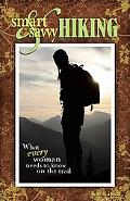 Smart and Savvy Hiking: What Every Woman Needs to Know on the Trail