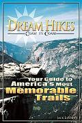 Dream Hikes Coast to Coast: America's Most Memorable Trails for Vacation Day-Trips