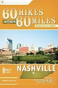 60 Hikes Within 60 Miles: Nashville: Including Clarksville, Columbia, Gallatin, and Murfrees...