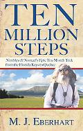 Ten Million Steps Nimblewill Nomad's Epic 10-month Walk from the Florida Keys to Quebec