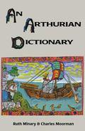 Arthurian Dictionary - Ruth Minary - Paperback