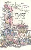 Food and Drink in Britain: From the Stone Age to the 19th Century - C. Anne Wilson - Hardcover
