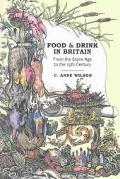 Food & Drink in Britain From the Stone Age to the 19th Century