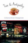 Tea and Antipathy : An American Family in Swinging London