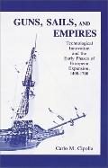 Guns, Sails and Empires ; Technological Innovation and the Early Phases of European Expansion