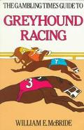 The Gambling Times Guide to Greyhound Racing