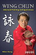Wing Chun: Advanced Training and Applications
