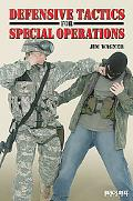 Defensive Tactics for Special Operations
