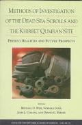 Methods of Investigation of the Dead Sea Scrolls and the Khirbet Qumran Site: Present Realit...