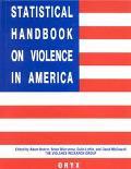 Statistical Handbook on Violence in America