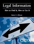 Legal Information How to Find It, How to Use It