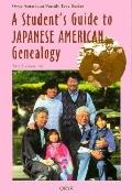 Student's Guide to Japanese American Genealogy