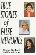 True Stories of False Memories