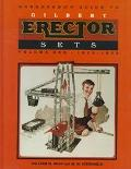 Greenberg's Guide to Gilbert Erector Sets: 1913-1932 (Greenberg's Guide to Gilbert Erector S...