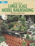 Beginner's Guide to Large Scale Model Railroading