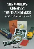 World's Greatest Toy Train Maker Insiders Remember Lionel