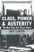 Class, Power and Austerity: The New York City Fiscal Crisis - Eric Lichten - Paperback