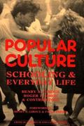 Popular Culture, Schooling, and Everyday Life