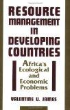 Resource Management in Developing Countries: Africa's Ecological and Economic Problems