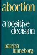 Abortion A Positive Decision