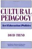 Cultural Pedagogy: Art/Education/Politics (Critical Studies in Education and Culture Series)