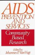 AIDS Prevention and Services: Community Based Research