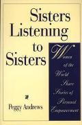 Sisters Listening to Sisters Women of the World Share Stories of Personal Empowerment