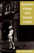 Representations of Blackness and the Performance of Identities